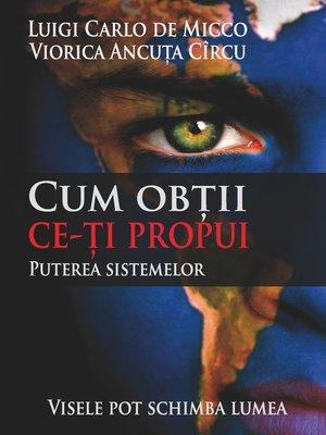 cover image of Cum obtii ce ti propui