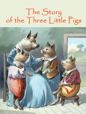 cover image of The Story of the Three Little Pigs