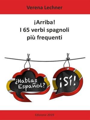 cover image of ¡Arriba! I 65 verbi spagnoli più frequenti