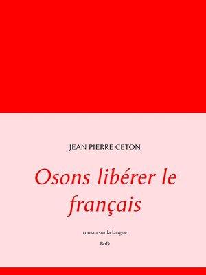 cover image of Osons libérer le français