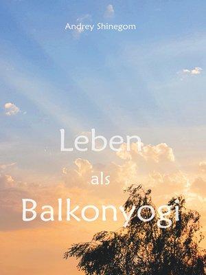 cover image of Leben als Balkonyogi
