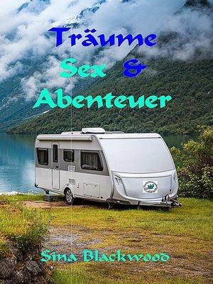 cover image of Träume, Sex & Abenteuer