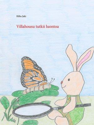 cover image of Villahousu tutkii luontoa
