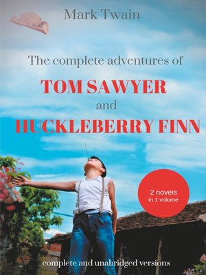 cover image of The Complete Adventures of Tom Sawyer and Huckleberry Finn