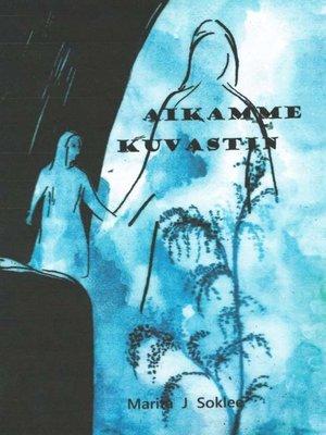 cover image of Aikamme kuvastin