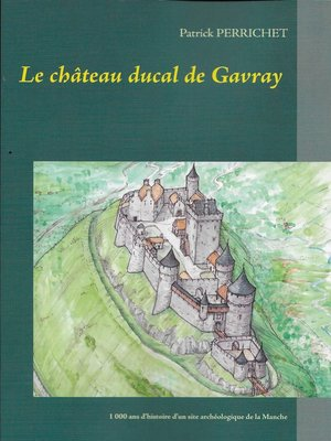 cover image of Le château ducal de Gavray