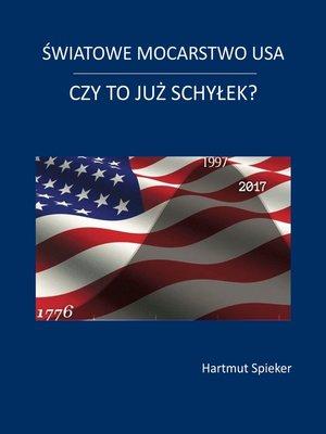 cover image of Swiatowe mocarstwo USA--czy to juz schylek?