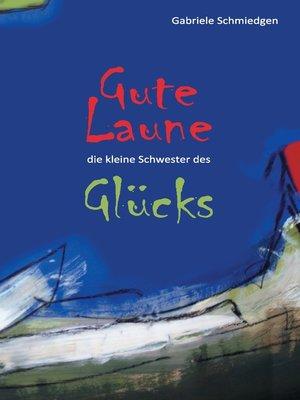 cover image of Gute Laune--die kleine Schwester des Glücks