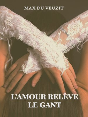 cover image of L'amour relève le gant