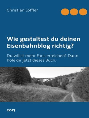 cover image of Wie gestaltest du deinen Eisenbahnblog richtig?