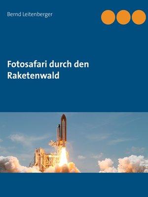 cover image of Fotosafari durch den Raketenwald