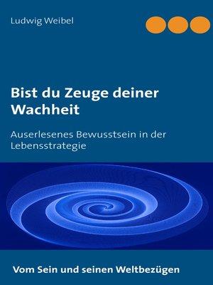 cover image of Bist du Zeuge deiner Wachheit