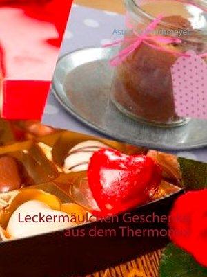 cover image of Leckermäulchen Geschenke aus dem Thermomix