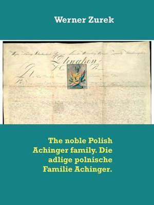 cover image of The noble Polish Achinger family. Die adlige polnische Familie Achinger.