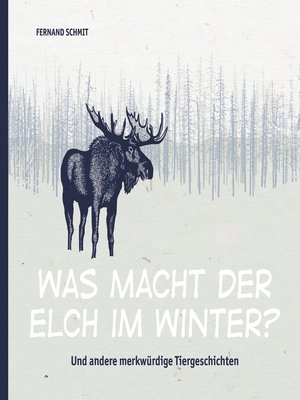 cover image of Was macht der Elch im Winter?