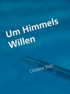 cover image of Um Himmels Willen
