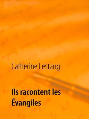 cover image of Ils racontent les Évangiles
