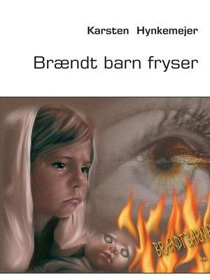 cover image of Brændt barn fryser