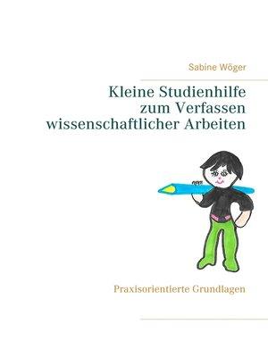 cover image of Kleine Studienhilfe  zum Verfassen wissenschaftlicher Arbeiten