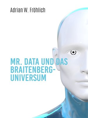 cover image of Mr. Data und das Braitenberg-Universum