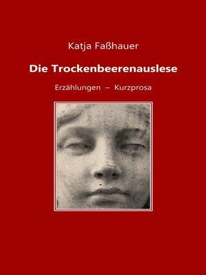 cover image of Die Trockenbeerenauslese