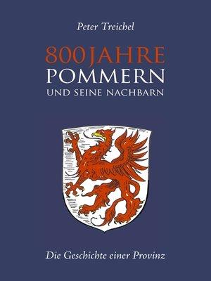 cover image of 800 Jahre Pommern und seine Nachbarn
