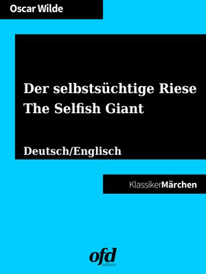 cover image of Der selbstsüchtige Riese--The Selfish Giant