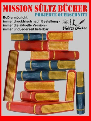 cover image of MISSION SÜLTZ BÜCHER--PROJEKTE QUERSCHNITT