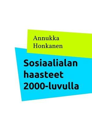 cover image of Sosiaalialan haasteet 2000-luvulla