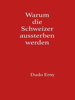 cover image of Warum die Schweizer aussterben werden