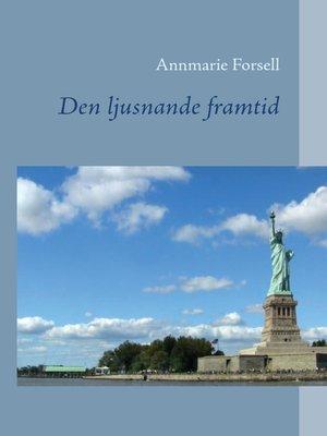 cover image of Den ljusnande framtid