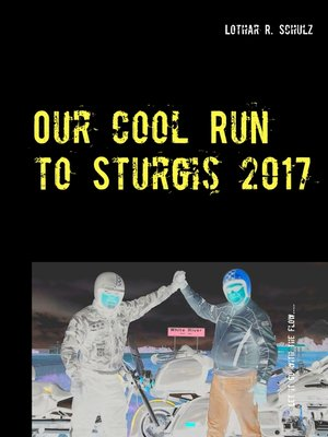 cover image of Our Cool Run to Sturgis 2017