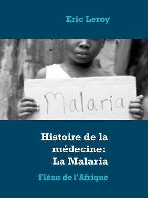 cover image of Histoire de la médecine--La Malaria
