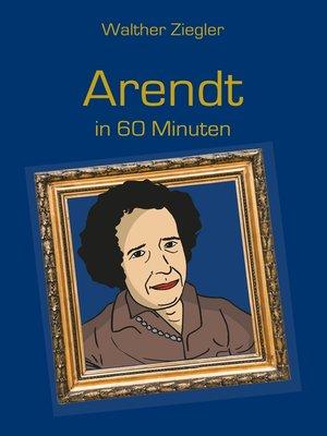 cover image of Arendt in 60 Minuten