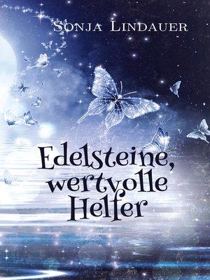cover image of Edelsteine, wertvolle Helfer