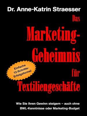 cover image of Das Marketing-Geheimnis für Textiliengeschäfte