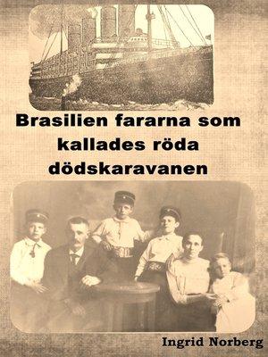 cover image of Brasilienfararna som kallades röda dödskaravanen