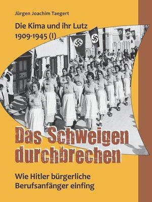cover image of Die Kima und ihr Lutz 1909-1945 (I)--Das Schweigen durchbrechen