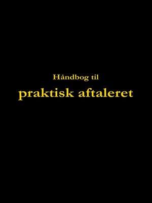cover image of Håndbog til praktisk aftaleret