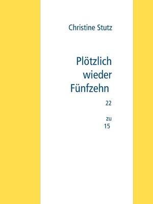 cover image of Plötzlich wieder  Fünfzehn