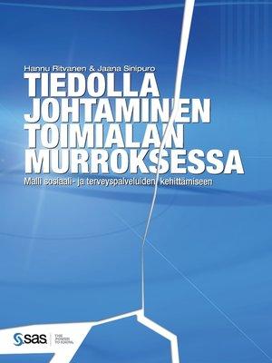 cover image of Tiedolla johtaminen toimialan murroksessa