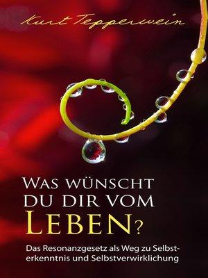 cover image of Was wünscht du dir vom Leben?