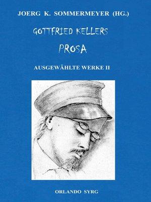 cover image of Gottfried Kellers Prosa. Ausgewählte Werke II