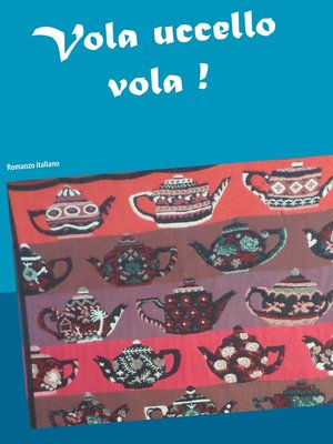 cover image of Vola uccello vola !