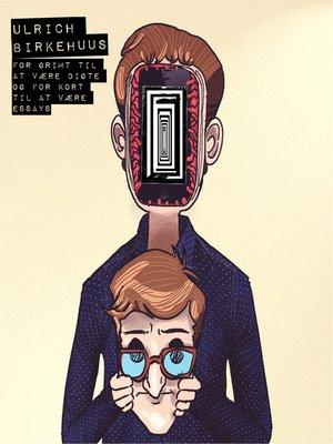 cover image of For grimt til at være digte og for kort til at være essays