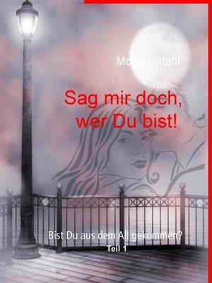 cover image of Sag mir doch, wer Du bist!