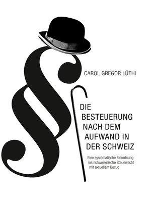 cover image of Die Besteuerung nach dem Aufwand in der Schweiz