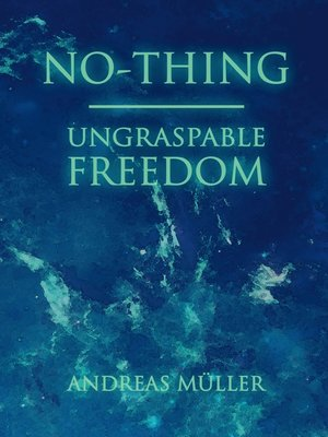cover image of No-thing--ungraspable freedom