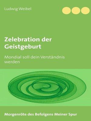 cover image of Zelebration der Geistgeburt