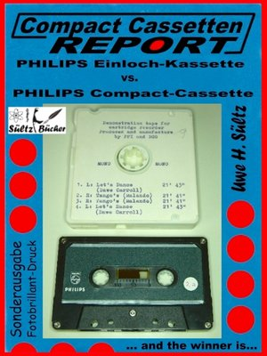 cover image of Compact Cassetten Report-- Philips Einloch-Kassette vs. Philips Compact-Cassette